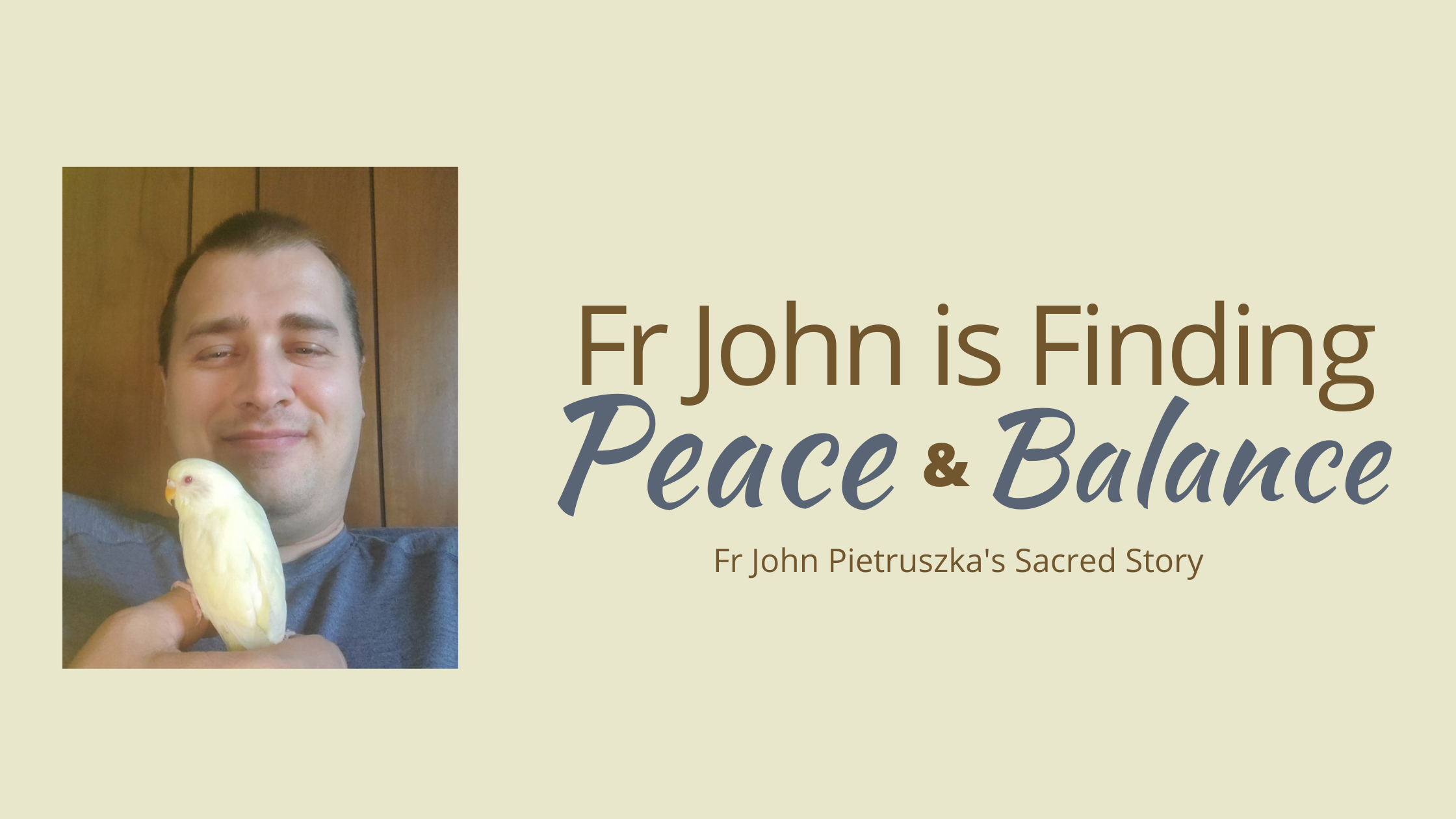 Fr John is finding Peace and Balance