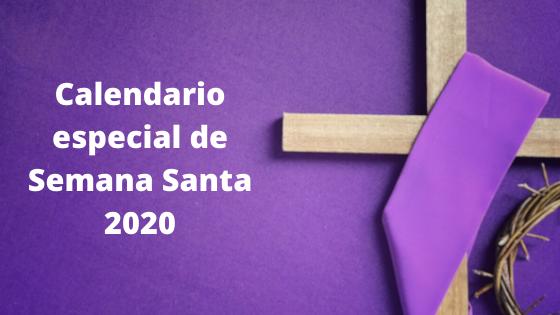 Calendario Especial De Semana Santa 2020