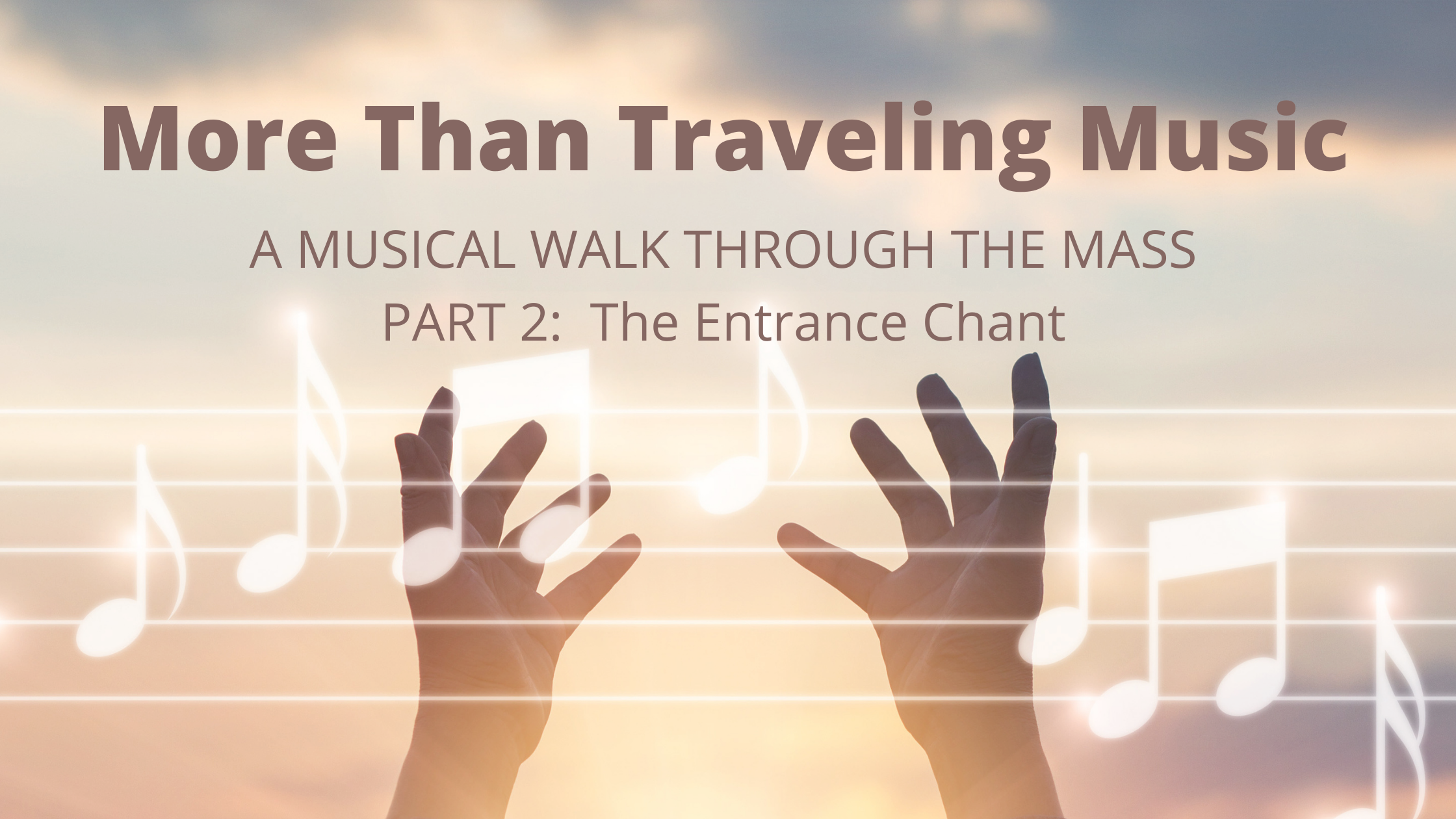 Entrance Chant Musical Walk Through The Mass