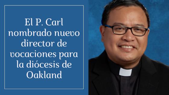 P. Carl nombrado nuevo director de vocaciones para la diócesis de Oakland