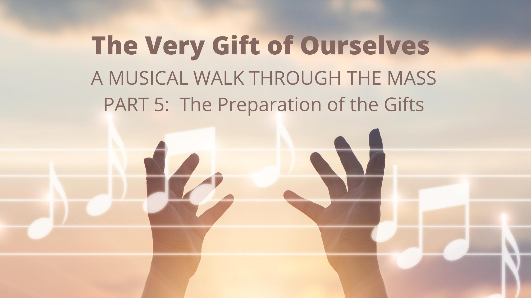 Musical Walk Through The Mass   Prep Of Gifts
