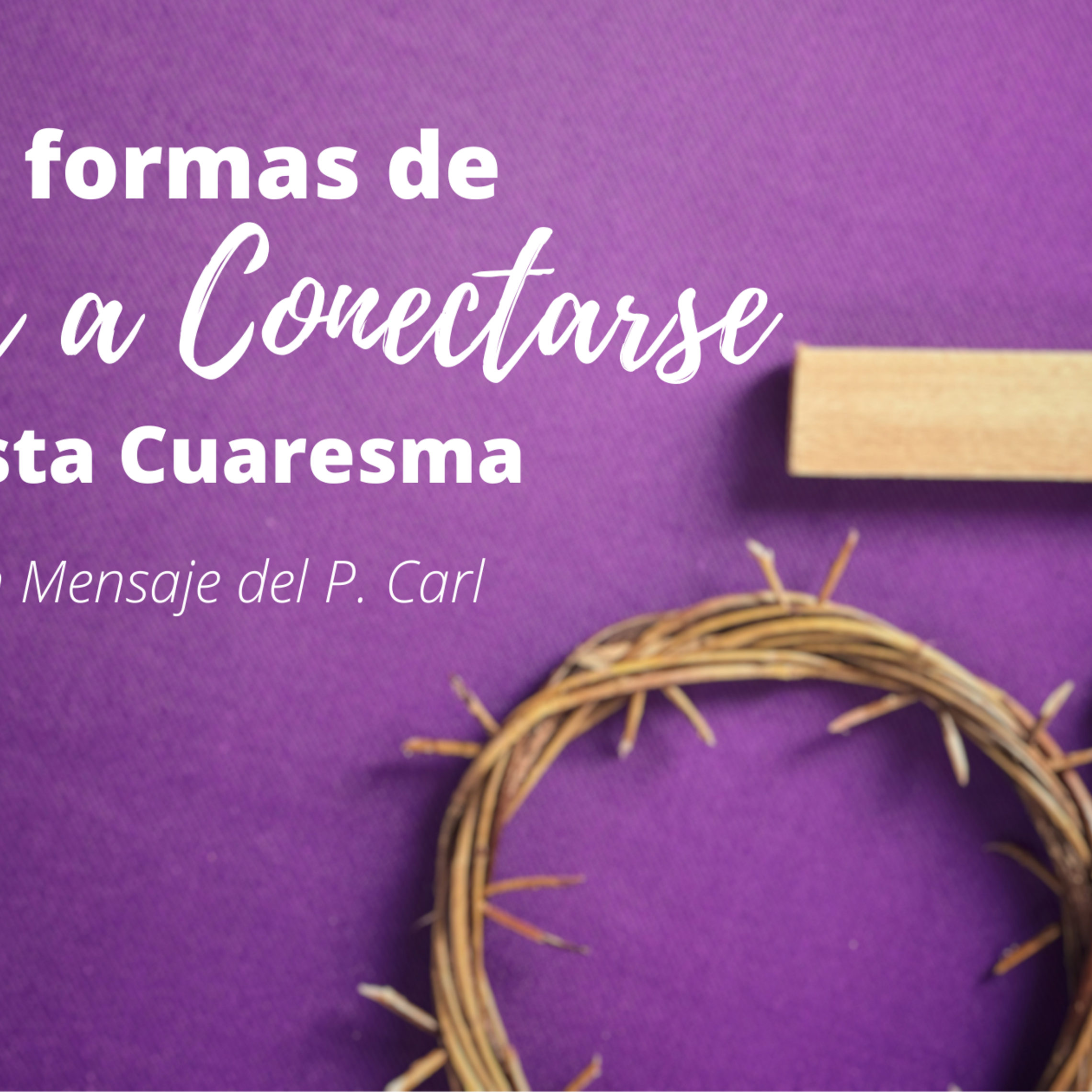 6 Ways To Reconnect This Lent   Blog Banner Spanish