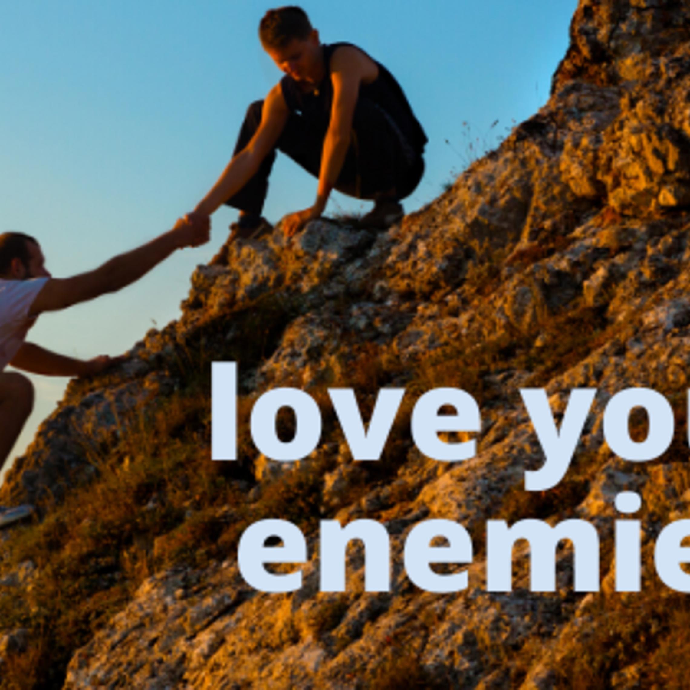 Copy Of Love Your Enemies