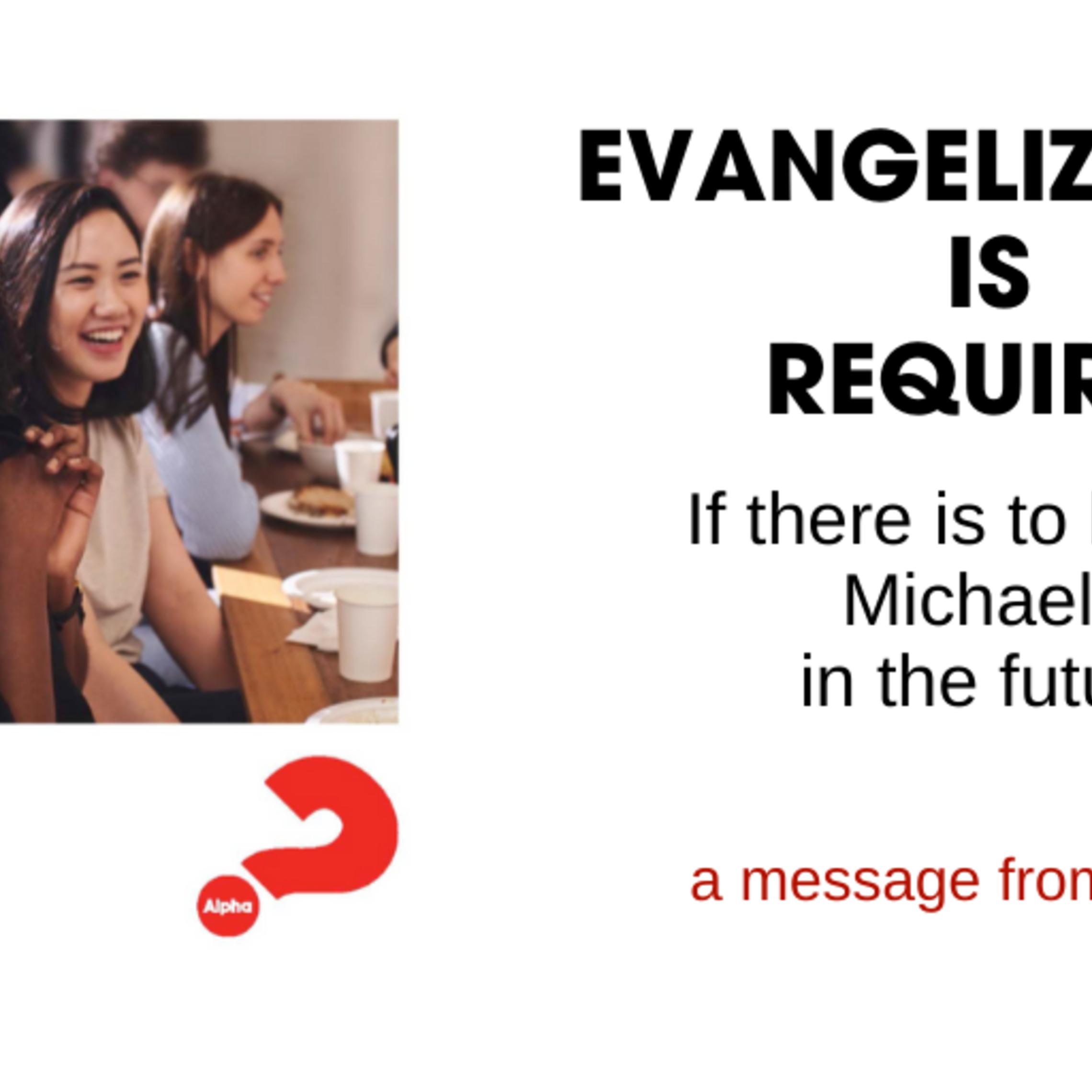 Evangelization Is Required