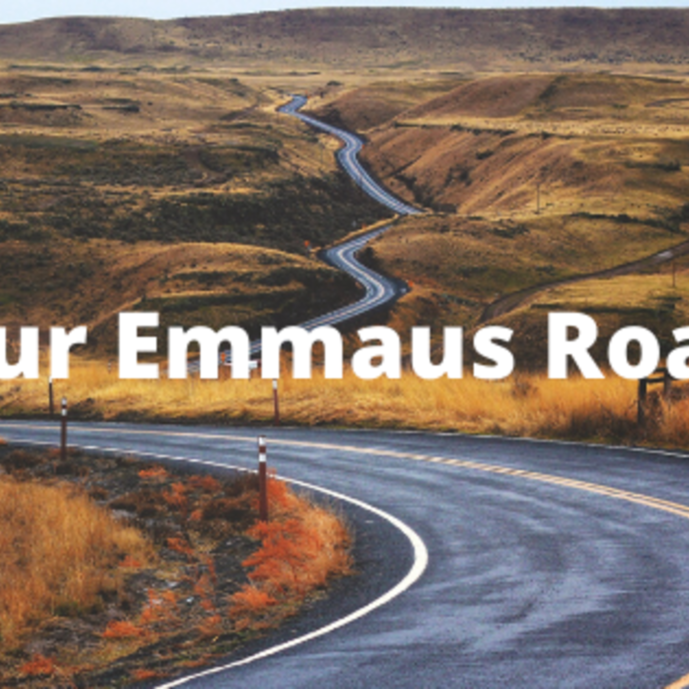 Our Emmaus Road
