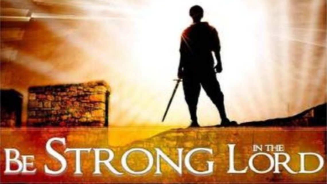 Be Strong In The Lord