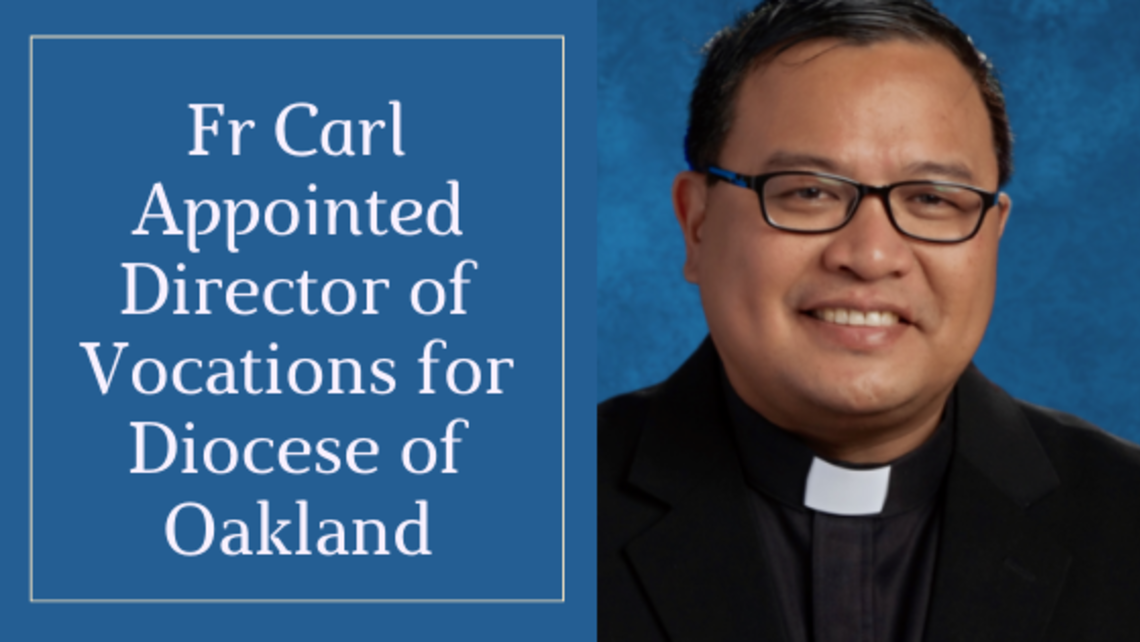 Fr Carl Appointed Director Of Vocations For Diocese Of Oakland