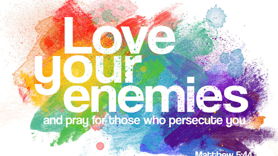 Love Your Enemies | St  Michael Catholic Church