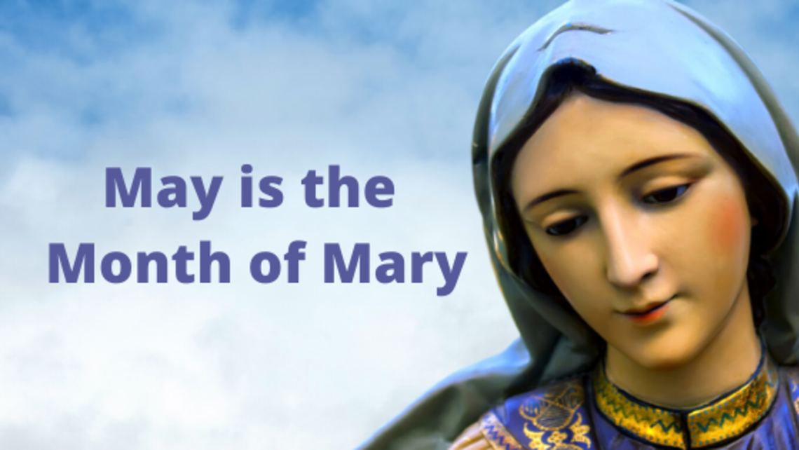 May Is The Month Of Mary