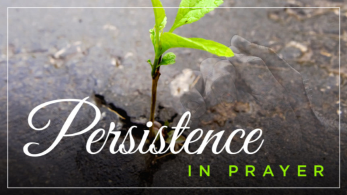 Persistance In Prayer