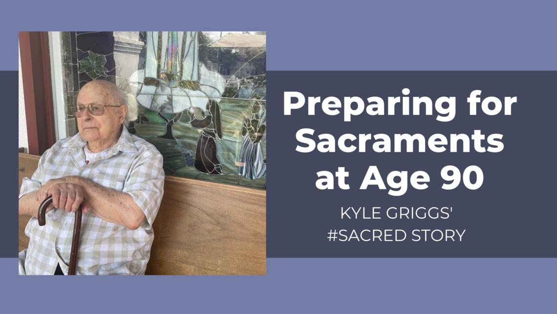 Preparing For Sacraments At Age 90