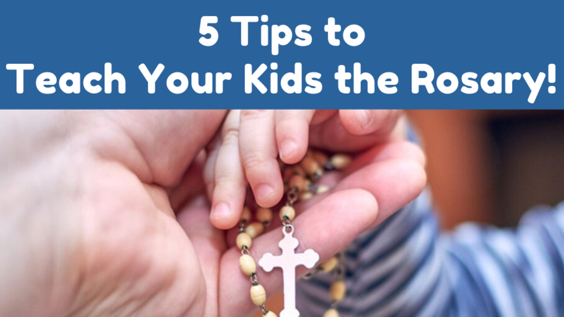 Teach Your Kids The Rosary