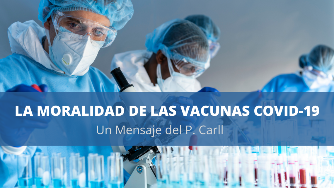 The Morality Of The Covid 19 Vaccines Spanish