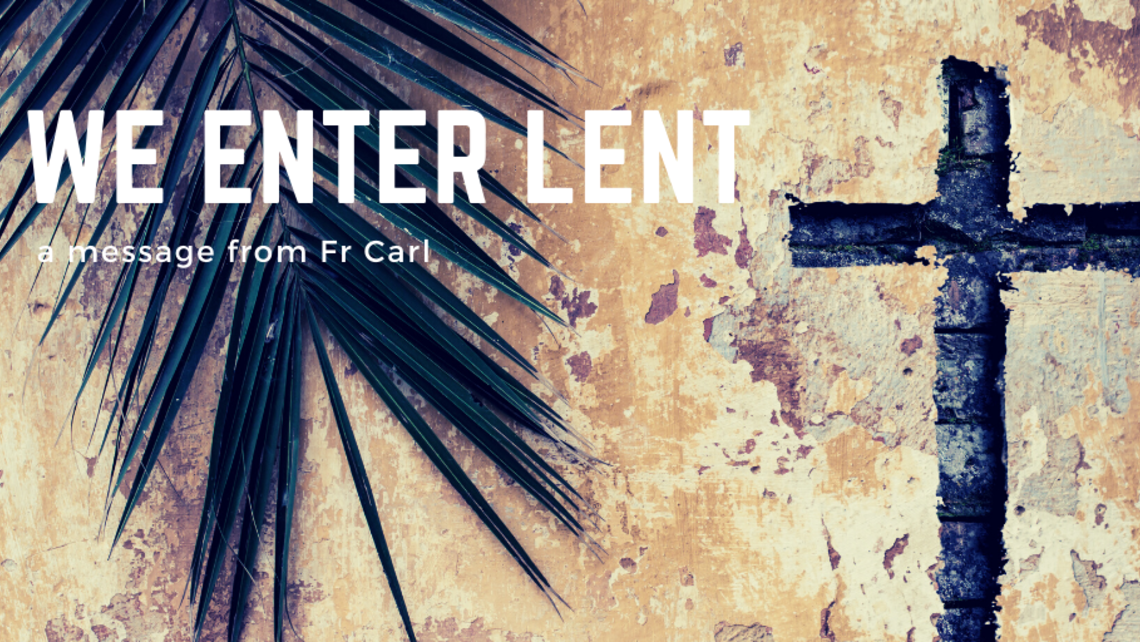We Enter Lent