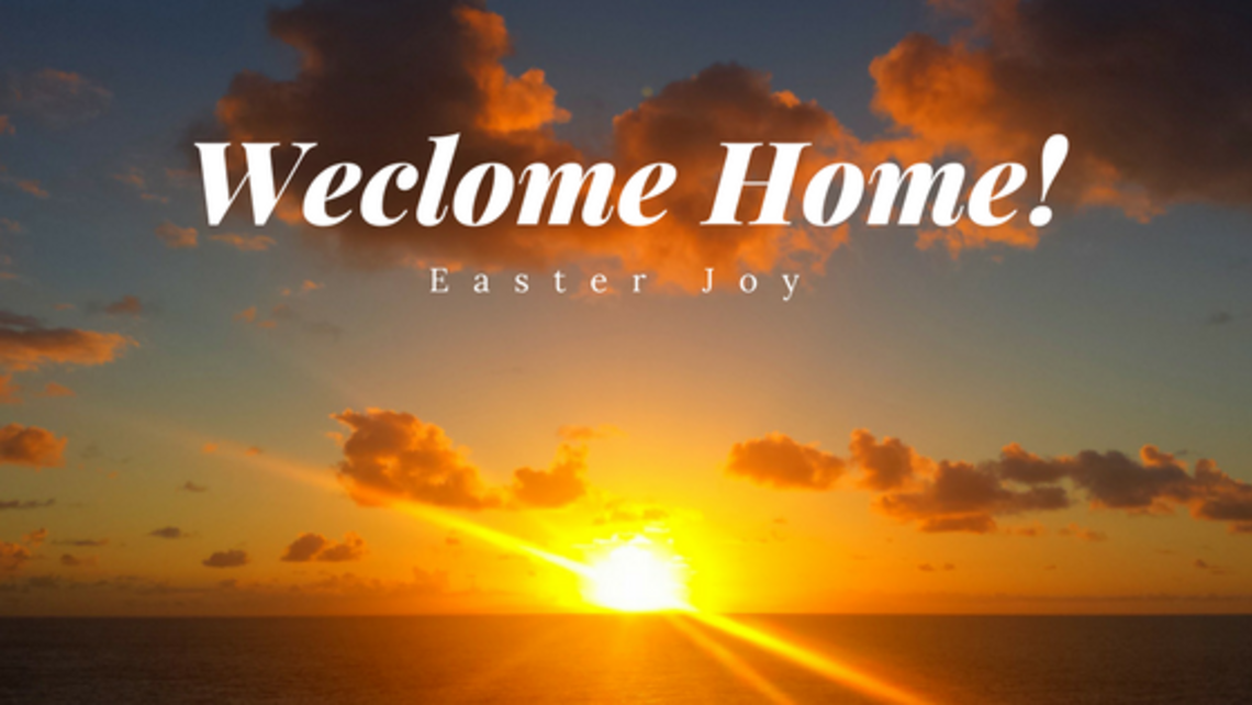 Welcome Home Easter Joy