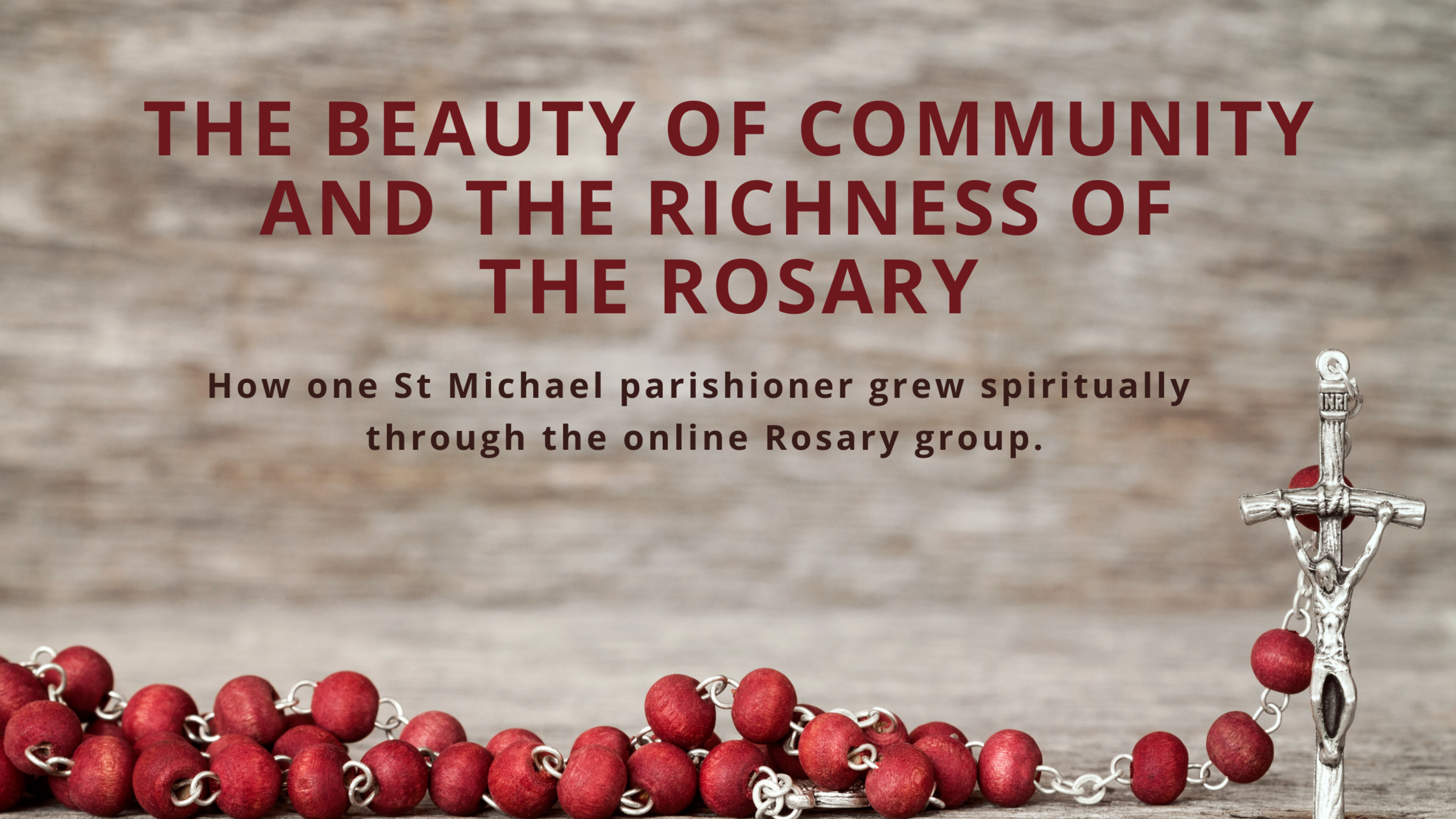 The Beauty Of Community And The Richness Of The Rosary