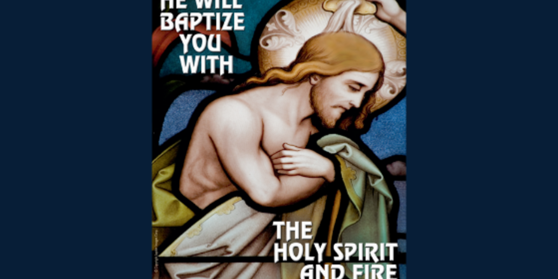 He Will Baptize